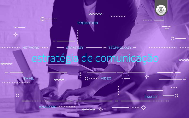 Importância da estratégia de comunicação