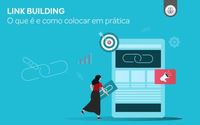 Link Building: o que é e como colocar em prática